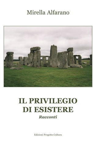 Il privilegio di esistere
