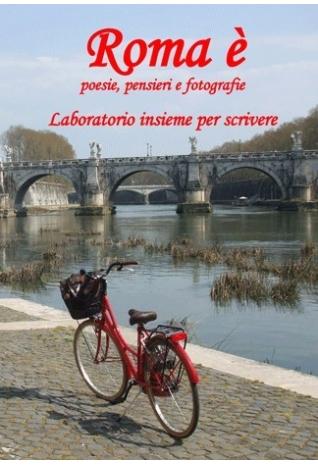 Roma è poesie, pensieri e...
