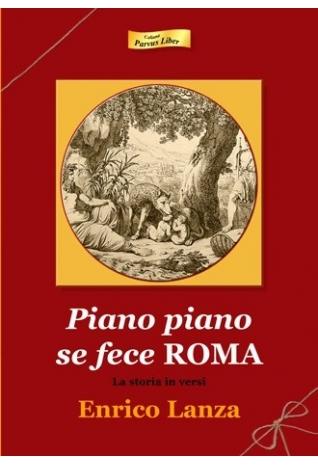 Pian Piano se fece Roma