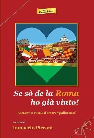 Se sò de la Roma ho già vinto!