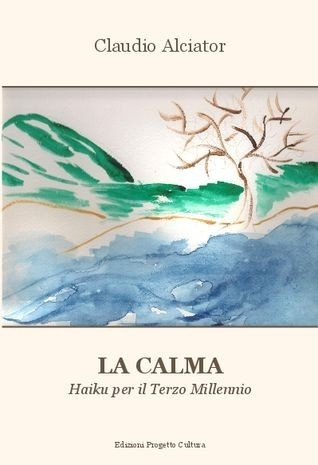LA CALMA - Haiku per il...