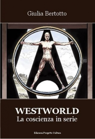 WESTWORLD -  La coscienza...