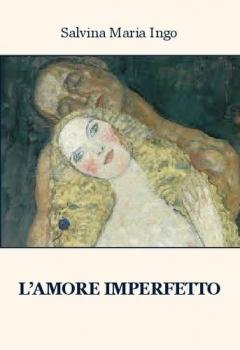 L'amore imperfetto di Salvina Maria Ingo