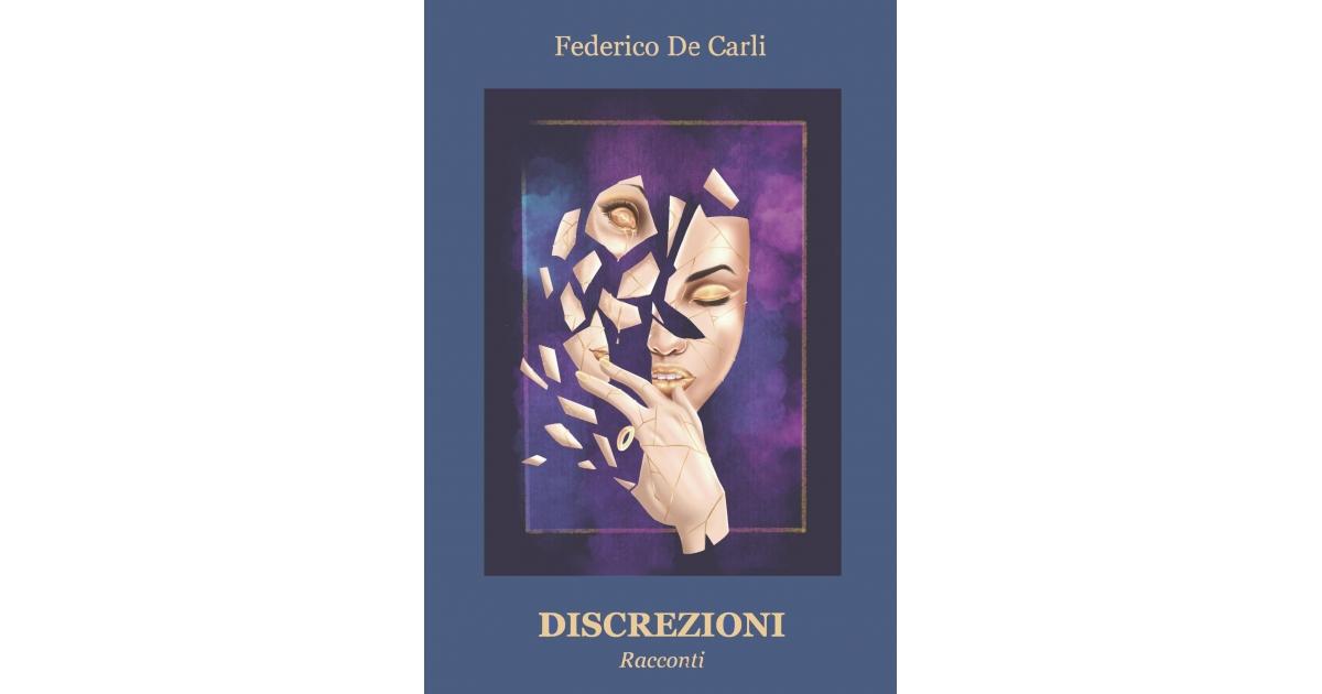 Discrezioni, racconti Federico De Carli